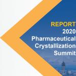 2020 Pharmaceutical Crystallization Summit Report